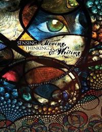 SENSING, MOVING, THINKING, AND WRITING: