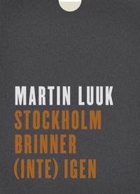 Stockholm brinner (inte) igen (affisch)