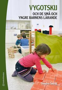 Vygotskij och de små och yngre barnens lärande