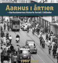 Aarhus i årtier - 60érne