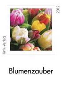Blumenzauber 2012. Fotokarten-Einsteck-Kalender