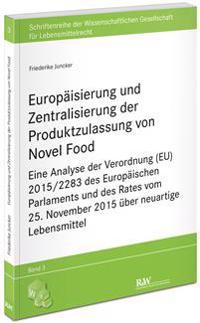 Europäisierung und Zentralisierung der Produktzulassung von Novel Food