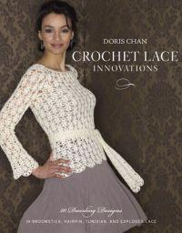 Crochet lace innovations - 20 dazzling designs in broomstick, hairpin, tuni