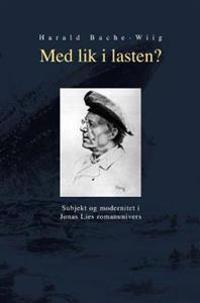 Med lik i lasten? - Harald Bache-Wiig   Inprintwriters.org