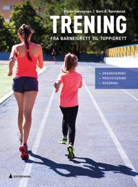 Trening; fra barneidrett til toppidrett - Espen Tønnessen, Bent R. Rønnestad pdf epub