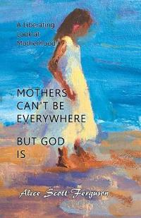 Mothers Can't Be Everywhere, but God Is