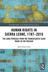 Human Rights in Sierra Leone, 1787-2016