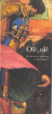 Olé, olé : en liten bok om tjurfäktning