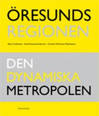 Öresundsregionen : den dynamiska metropolen