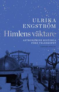 Himlens väktare - Astronomins historia före teleskopet
