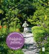 Trädgårdspassion : en kärleksförklaring i fyra akter