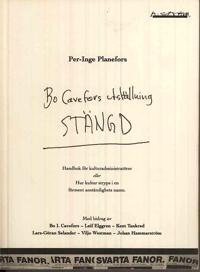 Bo Cavefors utställning stängd : handbok för kulturadministratörer eller Hu