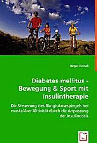 Diabetes mellitus - Bewegung & Sport mit Insulintherapie