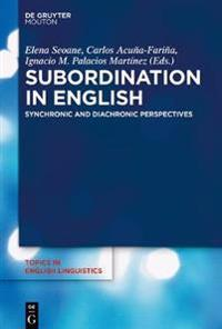 Subordination in English: Synchronic and Diachronic Perspectives