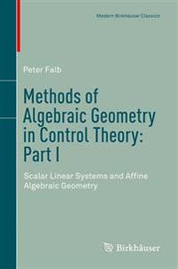 Methods of Algebraic Geometry in Control Theory: Part I