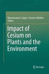 Impact of Cesium on Plants and the Environment