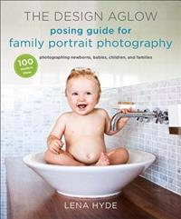 The Design Aglow Posing Guide for Family Portrait Photography