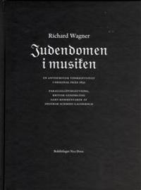 Judendomen i musiken : en antisemitisk tidskriftstext i original från 1850 = Das Judentum in der Musik