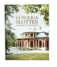 Kungliga slotten : människor och berättelser
