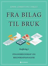 Fra bilag til bruk; innføring i finansregnskap og regnskapsanalyse