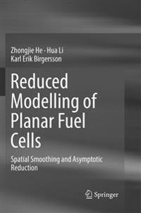 Reduced Modelling of Planar Fuel Cells : Spatial Smoothing and Asymptotic Reduction