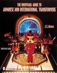The Unofficial Guide to Japanese & International Transformers (TM)