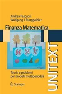 Finanza Matematica: Teoria E Problemi Per Modelli Multiperiodali