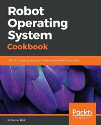 Robot Operating System Cookbook