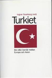 Turkiet : Bro Eller Barriär Mellan Europa och Asien