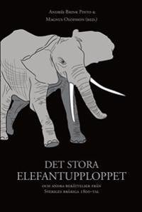 Det stora elefantupploppet och andra berättelser från Sveriges bråkiga 1800-tal