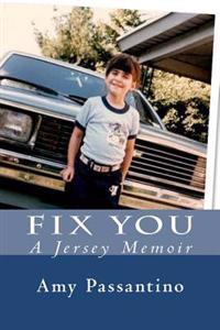 Fix You: A Memoir