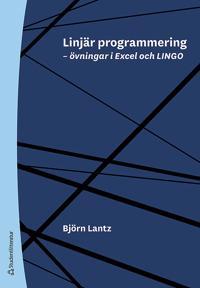 Linjär programmering : övningar i Excel och LINGO