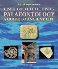 Introducing Palaeontology: A Guide to Ancient Life