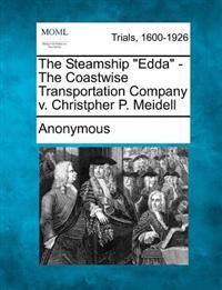 The Steamship Edda - The Coastwise Transportation Company V. Christpher P. Meidell