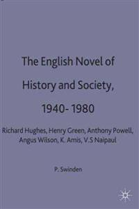 The English Novel of History and Society 1940-80