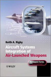 Aircraft Systems Integration of Air-Launched Weapons