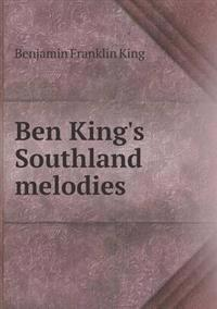 Ben King's Southland Melodies