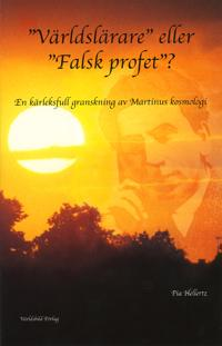 Världslärare eller falsk profet? : en kärleksfull granskning av Martinus kosmologi