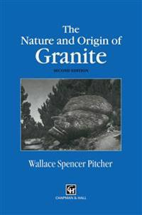 Nature and Origin of Granite
