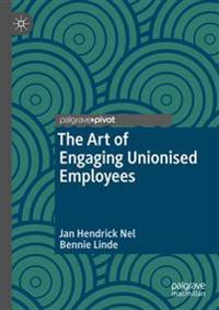 The Art of Engaging Unionised Employees