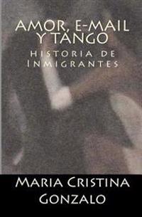 Amor, E-mail y Tango: Historia de Inmigrantes