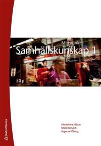 Mittpunkt Samhällskunskap 1 50 p - Madeleine Nilzon, Mats Roslund, Ingemar Öberg | Laserbodysculptingpittsburgh.com