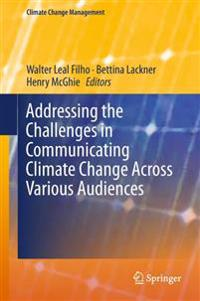 Addressing the Challenges in Communicating Climate Change Across Various Audiences