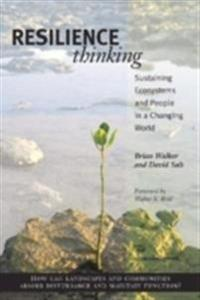 Resilience thinking - sustaining ecosystems and people in a changing world