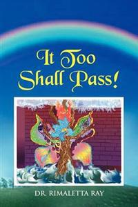 It Too Shall Pass!