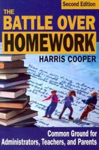 The Battle Over Homework: Common Ground for Administrators, Teachers, and P