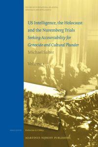 Us Intelligence, the Holocaust and the Nuremburg Trials - Seeking Acountability for Genocide and Cultural Plunder Two Volume Set