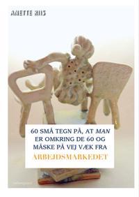60 små tegn på, at man er omkring de 60 og måske på vej væk fra arbejdsmarkedet