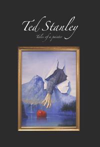 Ted Stanley : tales of a painter