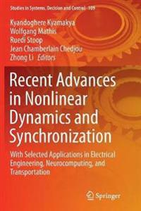 Recent Advances in Nonlinear Dynamics and Synchronization: With Selected Applications in Electrical Engineering, Neurocomputing, and Transportation